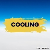 Cooling by Ken Lawson