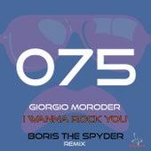 I Wanna Rock You (Boris the Spyder Remix) by Giorgio Moroder