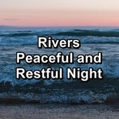 Rivers Peaceful and Restful Night by S.P.A