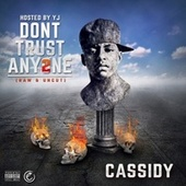 Don't Trust Anyone 2 by Cassidy