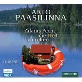 Adams Pech, die Welt zu retten von Arto Paasilinna