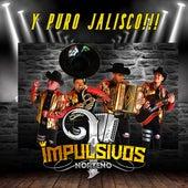 Y Puro Jalisco (En Vivo) by Impulsivos Norteño