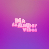 Dia da Mulher Vibes by Various Artists