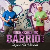 Guerreros De Barrio (Vol.1) by Orquesta La Kshamba