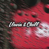 Lluvia & Chill by Various Artists