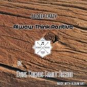 Always Think Positive de AB Deep Crazy