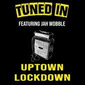 Uptown Lockdown (feat. Jah Wobble) de Tuned In