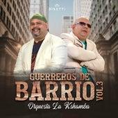 Guerreros De Barrio (Vol.3) by Orquesta La Kshamba