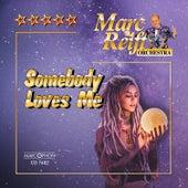 Somebody Loves Me von Marc Reift Orchestra