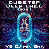 Dubstep Deep Chill 2021 Top 40 Chart Hits, Vol. 5 + DJ Mix 3Hr by Dubstep Spook