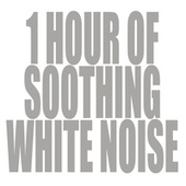 1 Hour Of Soothing White Noise by Color Noise Therapy