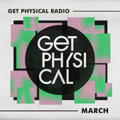 Get Physical Radio - March 2021 by Get Physical Radio