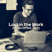Lost in the Work (Home Office Jazz) by Acoustic Hits