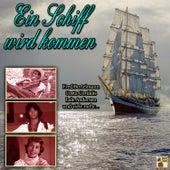 Ein Schiff wird kommen by Various Artists