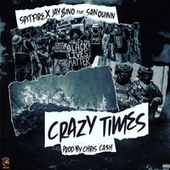 Crazy Times (feat. San Quinn) by Spitfire