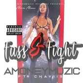 Fuss & Fight (feat. Chaviis) by Amoneymuzic