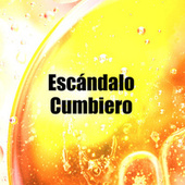 Escándalo Cumbiero de Various Artists