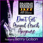 Don't Get Around Much Anymore (feat. Buster Williams & Carl Allen) de Arkadia Jazz All-Stars