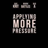 Applying More Pressure (feat. Big K.R.I.T.) de Mark Battles