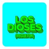 Los Dioses (Regueton) de Various Artists