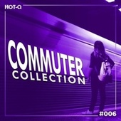 Commuters Collection 006 von Various Artists