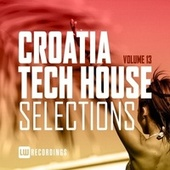 Croatia Tech House Selections, Vol. 13 van Various Artists