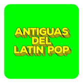 Antiguas del Latin Pop by Various Artists