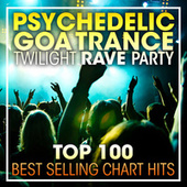Psychedelic Goa Trance Twilight Rave Party Top 100 Best Selling Chart Hits + DJ Mix de Dr. Spook