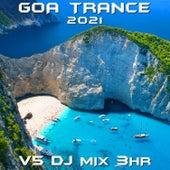 Goa Trance 2021 Top 40 Chart Hits, Vol. 5 DJ Mix 3Hr by Goa Doc