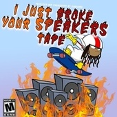 I Just Broke Your Speakers Tape by 808human