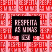 Respeita as Minas 2021 de Various Artists