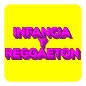 Infancia y Reggaeton de Various Artists