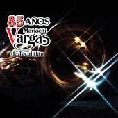 85 Años by Mariachi Vargas de Tecalitlan