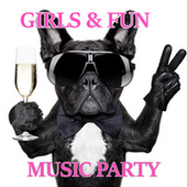 GIRLS & FUN  Music Party by Various Artists