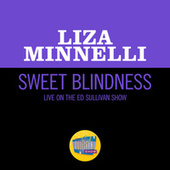 Sweet Blindness (Live On The Ed Sullivan Show, December 8, 1968) by Liza Minnelli