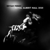 Live at the Royal Albert Hall 2020 by Bryan Ferry