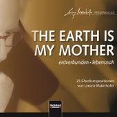 THE EARTH IS MY MOTHER. erdverbunden - lebensnah by Lorenz Maierhofer