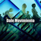 Dale movimiento by Various Artists