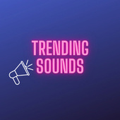 Trending Sounds by Various Artists