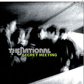 Secret Meeting by The National