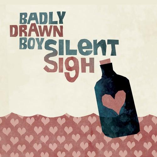 Silent Sigh by Badly Drawn Boy