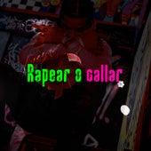 Rapear o callar by Various Artists