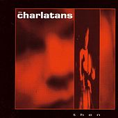 Then by Charlatans U.K.