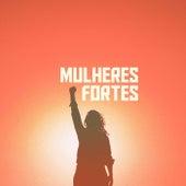 Mulheres Fortes de Various Artists