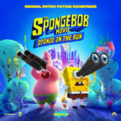 The SpongeBob Movie: Sponge On The Run (Original Motion Picture Soundtrack) by Tainy