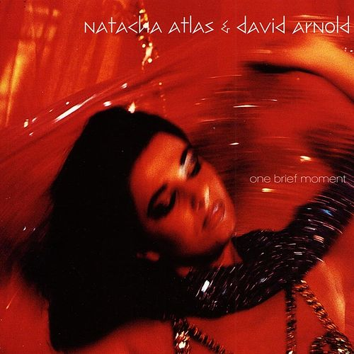 One Brief Moment by Natacha Atlas