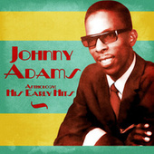Anthology: His Early Hits (Remastered) de Johnny Adams