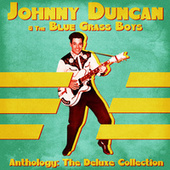 Anthology: The Deluxe Collection (Remastered) de Johnny Duncan and the Bluegrass Boys