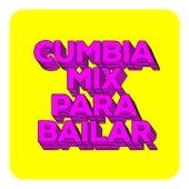 Cumbia Mix para Bailar by Various Artists