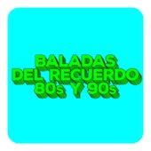 Baladas del Recuerdo 80's y 90's by Various Artists